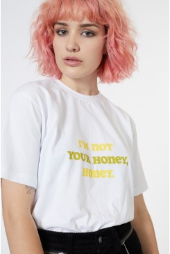 Im Not Your Honey Tee